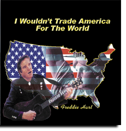 40 HR0091 I Wouldn't Trade America (For The World)